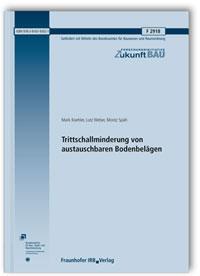 Forschungsbericht: Trittschallminderung von austauschbaren Bodenbelägen