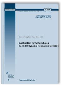 Forschungsbericht: Analysetool für Gitterschalen nach der Dynamic-Relaxation-Methode. Abschlussbericht