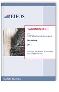 Buch: Tagungsband der EIPOS-Sachverständigentage Holzschutz 2014