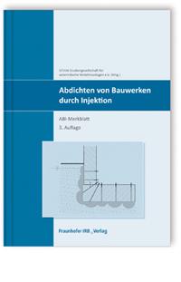 Merkblatt: Abdichten von Bauwerken durch Injektion