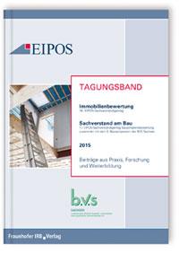 Buch: Tagungsband der EIPOS-Sachverständigentage Immobilienbewertung und Sachverstand am Bau 2015