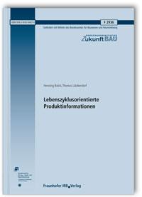 Forschungsbericht: Lebenszyklusorientierte Produktinformationen. Abschlussbericht