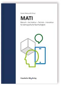 Buch: MATI Mensch - Architektur - Technik - Interaktion für demografische Nachhaltigkeit