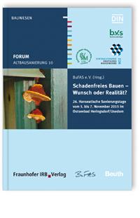 Buch: Forum Altbausanierung 10. Schadenfreies Bauen - Wunsch oder Realität?
