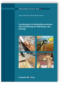 Buch: Zuverlässigkeit von Holzdachkonstruktionen ohne Unterlüftung der Abdichtungs- oder Decklage