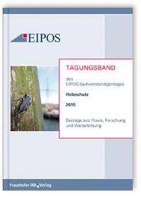 Buch: Tagungsband der EIPOS-Sachverständigentage Holzschutz 2015