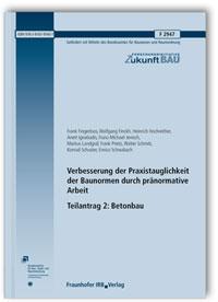 Forschungsbericht: Verbesserung der Praxistauglichkeit der Baunormen durch pränormative Arbeit - Teilantrag 2: Betonbau. Abschlussbericht