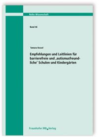 Forschungsbericht: Empfehlungen und Leitlinien für barrierefreie und ,autismusfreundliche' Schulen und Kindergärten