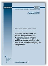 Forschungsbericht: Ermittlung von Kennwerten für den Energiebedarf von Personenaufzügen in Wohn- und Nichtwohngebäuden - ein Beitrag zur Vervollständigung der Energiebilanz. Abschlussbericht