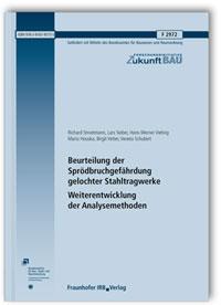 Forschungsbericht: Beurteilung der Sprödbruchgefährdung gelochter Stahltragwerke - Weiterentwicklung der Analysemethoden