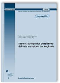 Forschungsbericht: Betriebsstrategien für EnergiePLUS-Gebäude am Beispiel der Berghalde
