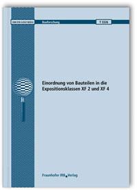 Forschungsbericht: Einordnung von Bauteilen in die Expositionsklassen XF 2 und XF 4