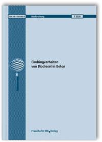 Forschungsbericht: Eindringverhalten von Biodiesel in Beton