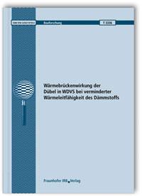 Forschungsbericht: Wärmebrückenwirkung der Dübel in WDVS bei verminderter Wärmeleitfähigkeit des Dämmstoffs