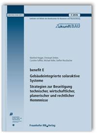 Forschungsbericht: benefit E - Gebäudeintegrierte solaraktive Systeme. Strategien zur Beseitigung technischer, wirtschaftlicher, planerischer und rechtlicher Hemmnisse. Abschlussbericht