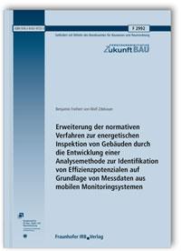 Forschungsbericht: Erweiterung der normativen Verfahren zur energetischen Inspektion von Gebäuden durch die Entwicklung einer Analysemethode zur Identifikation von Effizienzpotenzialen auf Grundlage von Messdaten aus mobilen Monitoringsystemen. Abschlussbericht