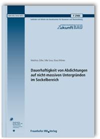 Forschungsbericht: Dauerhaftigkeit von Abdichtungen auf nicht-massiven Untergründen im Sockelbereich. Abschlussbericht
