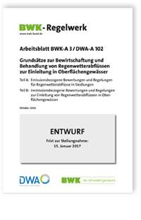 Merkblatt: Grundsätze zur Bewirtschaftung und Behandlung von Regenwetterabflüssen zur Einleitung in Oberflächengewässer. Entwurf Oktober 2016