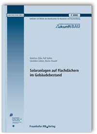 Forschungsbericht: Solaranlagen auf Flachdächern im Gebäudebestand. Abschlussbericht