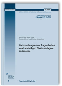 Forschungsbericht: Untersuchungen zum Tragverhalten von kleinteiligen Elastomerlagern im Glasbau. Abschlussbericht