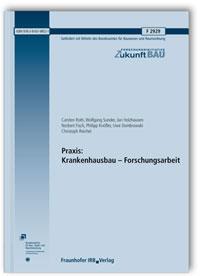 Forschungsbericht: Praxis: Krankenhausbau - Forschungsarbeit. Abschlussbericht