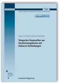 Forschungsbericht: Temporäre Raumzellen aus Hochleistungsbeton mit lösbaren Verbindungen. Abschlussbericht
