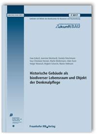 Forschungsbericht: Historische Gebäude als biodiverser Lebensraum und Objekt der Denkmalpflege. Abschlussbericht