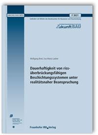 Forschungsbericht: Dauerhaftigkeit von rissüberbrückungsfähigen Beschichtungssystemen unter realitätsnaher Beanspruchung. Abschlussbericht