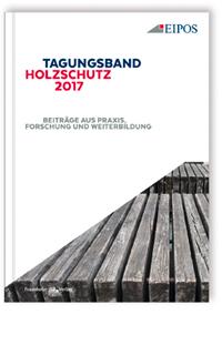 Buch: Tagungsband des EIPOS-Sachverständigentages Holzschutz 2017