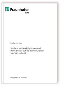Buch: Synthese von Modellsystemen und deren Einfluss auf die Biomineralisation von Siliciumdioxid