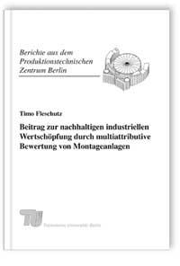 Buch: Beitrag zur nachhaltigen industriellen Wertschöpfung durch multiattributive Bewertung von Montageanlagen