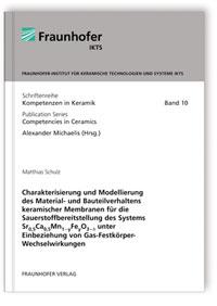 Buch: Charakterisierung und Modellierung des Material- und Bauteilverhaltens keramischer Membranen für die Sauerstoffbereitstellung des Systems Sr0,5Ca0,5Mn1-yFeyO3-delta unter Einbeziehung von Gas-Festkörper-Wechselwirkungen