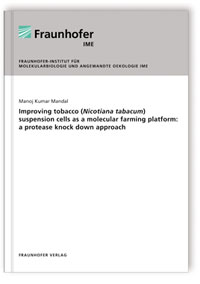 Buch: Improving tobacco (Nicotiana tabacum) suspension cells as a molecular farming platform: a protease knock down approach