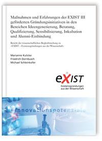 Buch: Maßnahmen und Erfahrungen der EXIST III geförderten Gründungsinitiativen in den Bereichen Ideengenerierung, Beratung, Qualifizierung, Sensibilisierung, Inkubation und Alumni-Einbindung