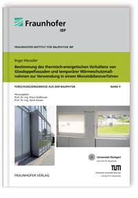 Buch: Bestimmung des thermisch-energetischen Verhaltens von Glasdoppelfassaden und temporärer Wärmeschutzmaßnahmen zur Verwendung in einem Monatsbilanzverfahren