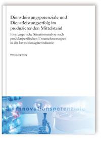 Buch: Dienstleistungspotenziale und Dienstleistungserfolg im produzierenden Mittelstand