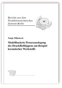 Buch: Modellbasierte Prozessauslegung des Druckfließläppens am Beispiel keramischer Werkstoffe