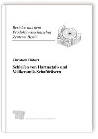 Buch: Schleifen von Hartmetall- und Vollkeramik-Schaftfräsern