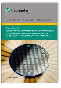 Buch: Konzeption und Charakterisierung von Rippenwellenleiterlasern auf Si-Substrat basierend auf dem gitterangepassten Ga(NAsP)/(B)GaP-Materialsystem
