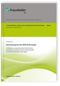 Buch: Nutzenprognose der RFID-Technologie: Ein Beitrag zur vorausschauenden Strukturierung, Beschreibung und Bewertung der Nutzenpotenziale von RFID-Anwendungen in der Logistik