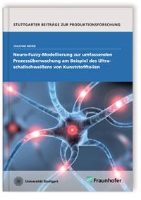 Buch: Neuro-Fuzzy-Modellierung zur umfassenden Prozessüberwachung am Beispiel des Ultraschallschweißens von Kunststoffteilen