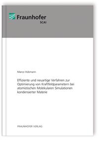 Buch: Effiziente und neuartige Verfahren zur Optimierung von Kraftfeldparametern bei atomistischen Molekularen Simulationen kondensierter Materie