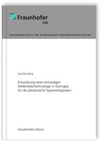 Buch: Entwicklung einer einmodigen Wellenleitertechnologie in Dünnglas für die photonische Systemintegration