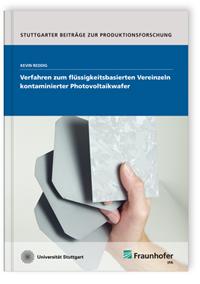 Buch: Verfahren zum flüssigkeitsbasierten Vereinzeln kontaminierter Photovoltaikwafer