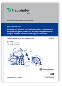 Buch: Methode zur Analyse und Beurteilung des Einflusses von Bauprodukteigenschaften auf die Nachhaltigkeitsbewertung im Rahmen der Zertifizierung von Gebäuden