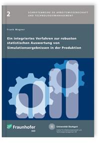 Buch: Ein integriertes Verfahren zur robusten statistischen Auswertung von Simulationsergebnissen in der Produktion