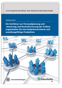 Buch: Ein Verfahren zur Personalplanung und -steuerung und Restrukturierung der Aufbauorganisation für eine bedarfsorientierte und wandlungsfähige Produktion