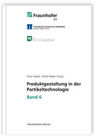 Buch: Produktgestaltung in der Partikeltechnologie - Band 6