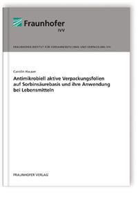 Buch: Antimikrobiell aktive Verpackungsfolien auf Sorbinsäurebasis und ihre Anwendung bei Lebensmitteln