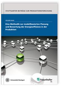 Buch: Eine Methodik zur modellbasierten Planung und Bewertung der Energieeffizienz in der Produktion